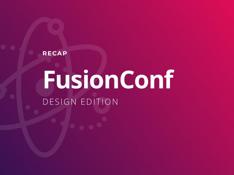 Fusion Conference: Design Edition 2019