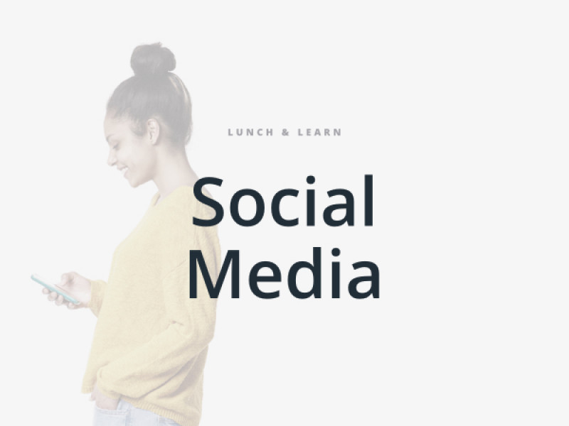 Lunch & Learn: Social Media